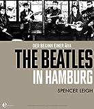 The Beatles in Hamburg - Der Beginn einer Ära