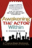 img - for Awakening The Actor Within: A Twelve-Week Workbook To Recover And Discover Your Acting Talents book / textbook / text book