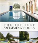 The 100 Best Swimming Pools (100 Best...