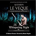 The Whispering Night (       UNABRIDGED) by Kathryn Le Veque Narrated by Michael Angeles