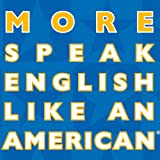 img - for More Speak English Like an American: Learn More Idioms & Expressions That Will Help You Speak Like a Native! book / textbook / text book