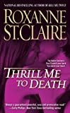 Thrill Me to Death (The Bullet Catchers)