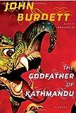 img - for By John Burdett The Godfather of Kathmandu (Sonchai Jitpleecheep, Book 4) (1st Edition) book / textbook / text book