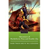 The Adventures of Huckleberry Finn and Zombie Jim (Blood Enriched Classics) ~ Mark Twain