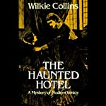 The Haunted Hotel | Wilkie Collins
