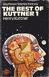 THE BEST OF KUTTNER 1. (0583102689) by Kuttner, Henry.