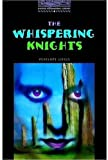 The Oxford Bookworms Library: Stage 4: 1,400 Headwords: The Whispering Knights (Oxford Bookworms ELT)