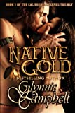 Native Gold (California Legends Trilogy) (Volume 1) (1938114159) by Campbell, Glynnis