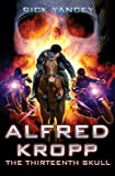 Alfred Kropp: The Thirteenth Skull (Alfred Kropp Adventures Book 3)