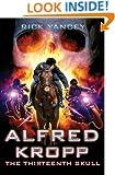 Alfred Kropp: The Thirteenth Skull (Alfred Kropp Adventures Book 3)