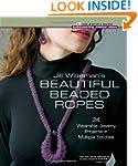 Jill Wiseman's Beautiful Beaded Ropes...