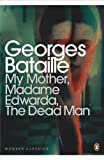 My Mother, Madame Edwarda, The Dead Man (014119555X) by Bataille, Georges