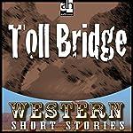Toll Bridge | Ernest Haycox