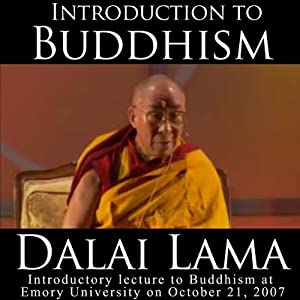 Dalai Lama: Introduction to Buddhism Lecture