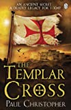 Paul Christopher The Templar Cross (Templars 2)