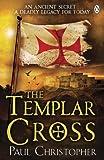 Paul Christopher The Templar Cross (Templars 2)