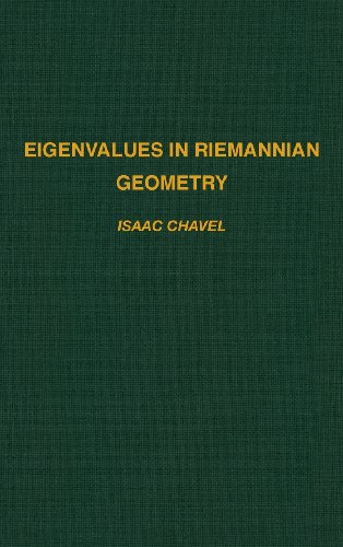 Eigenvalues in Riemannian Geometry (Pure & Applied Mathematics)