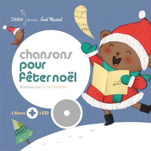 Chansons pour fêter Noël (Mes premiers livres-disques)