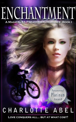 Enchantment (A Magical YA Paranormal Romance) by Charlotte Abel