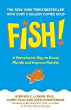Fish!: A Remarkable Way to Boost Morale and Improve Results (0340819804) by Lundin, Stephen C.