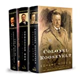 Edmund Morriss Theodore Roosevelt Trilogy Bundle: The Rise of Theodore Roosevelt, Theodore Rex, and Colonel Roosevelt