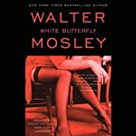 White Butterfly: An Easy Rawlins Mystery (       UNABRIDGED) by Walter Mosley Narrated by Michael Boatman