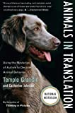 Animals in Translation: Using the Mysteries of Autism to Decode Animal Behavior Temple Grandin