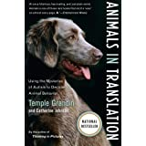 Animals in Translation: Using the Mysteries of Autism to Decode Animal Behavior (A Harvest Book) ~ Temple Grandin