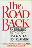 The Road Back: Rheumatoid Arthritis, Its Cause and Its Treatment