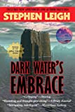 Dark Water's Embrace (1604504013) by Leigh, Stephen