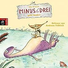 Minus Drei geht baden (Minus Drei 5) Hörbuch von Ute Krause Gesprochen von: Andreas Fröhlich