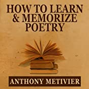 How to Learn & Memorize Poetry...Using a Memory Palace Specifically Designed for Memorizing Poetry: Magnetic Memory Series | [Anthony Metivier]