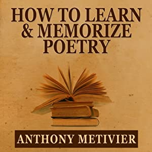 How to Learn & Memorize Poetry...Using a Memory Palace Specifically Designed for Memorizing Poetry Audiobook