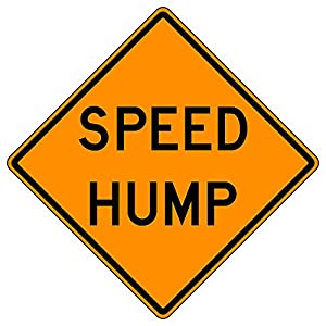 MUTCD W17-1 - Speed Hump Orange Sign, 3M Reflective Sheeting, Highest Gauge Aluminum,Laminated, UV Protected, Made in U.S.A