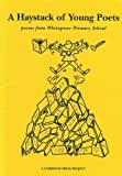 A Haystack of Young Poets: Poems from Whitegrove Primary School