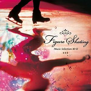 フィギュア・スケート ミュージック・セレクション'10-'11