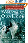 Wolves at Our Door: The Extraordinary...