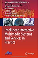 Intelligent Interactive Multimedia Systems and Services in Practice Front Cover