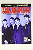 The Beatles The Complete Organ Player: The Beatles Greatest Hits