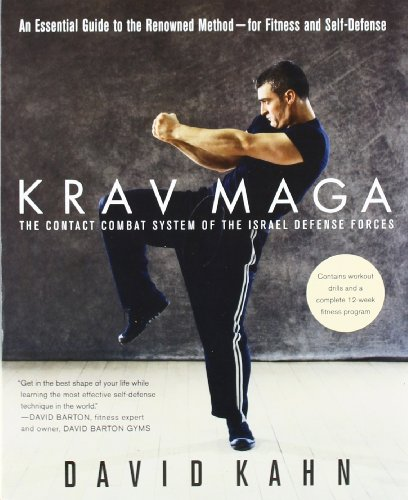 Krav Maga: An Essential Guide to the Renowned Method--for Fitness and Self-Defense, by David Kahn