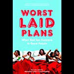 Worst Laid Plans: At the Upright Citizens Brigade Theatre | Laura Kindred,Alexandra Lydon