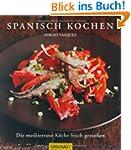 Spanisch kochen: Die mediterrane K�ch...