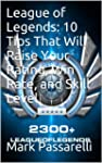 League of Legends:  10 Tips That Will...