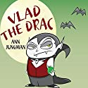 Vlad the Drac Audiobook by Ann Jungman Narrated by Anthony Daniels