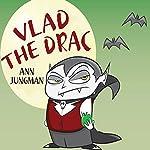 Vlad the Drac | Ann Jungman