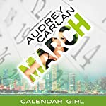 March: Calendar Girl, Book 3 | Audrey Carlan