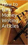 How to Earn Money Writing Articles