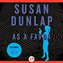 As a Favor (       UNABRIDGED) by Susan Dunlap Narrated by Teri Clark Linden