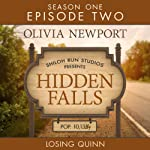 Hidden Falls: Losing Quinn - Episode 2 | Olivia Newport