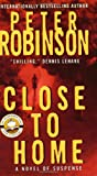Close to Home (0061031097) by Robinson, Peter